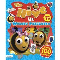 Książki dla dzieci, The Hive. Ul. Wesoła pszczółka. Książka z naklejkami i nie tylko (opr. miękka)