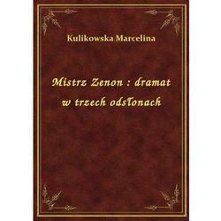 Mistrz Zenon: dramat w trzech odsłonach