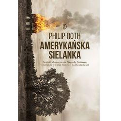 AMERYKAŃSKA SIELANKA - Philip Roth (opr. miękka)