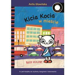 KICIA KOCIA W MIEŚCIE RUCH ULICZNY - Anita Głowińska (opr. miękka)
