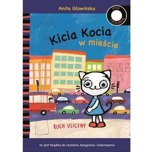 Książki dla dzieci, KICIA KOCIA W MIEŚCIE RUCH ULICZNY - Anita Głowińska (opr. miękka)