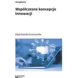 Współczesne koncepcje innowacji - Gwarda-Gruszczyńska Edyta - książka (opr. broszurowa)
