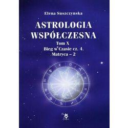 Astrologia współczesna Tom 10 - Dostawa 0 zł (opr. broszurowa)