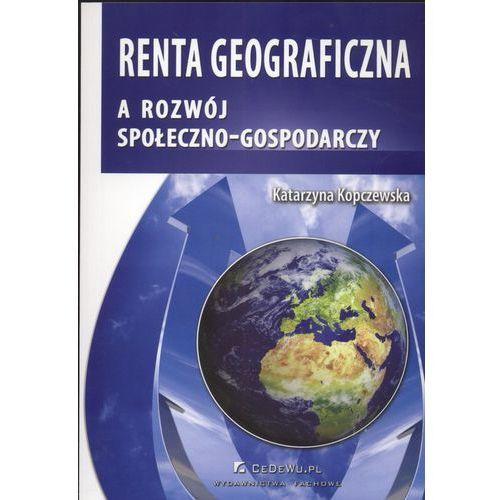 Biblioteka biznesu, Renta geograficzna a rozwój społeczno - gospodarczy (opr. miękka)