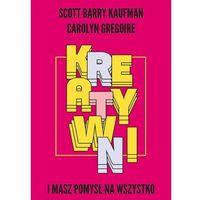 E-booki, Kreatywni. I masz pomysł na wszystko - Scott Barry Kaufman, Carolyn Gregoire (MOBI)
