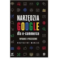 Biblioteka biznesu, Narzędzia google dla e-commerce wyd. 2 (opr. miękka)