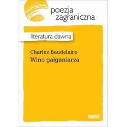 Wino gałganiarza - Charles Baudelaire