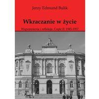 E-booki, Wkraczanie w życie. Wspomnienia i refleksje. Część II: 1945 - 1957 - Jerzy Bulik