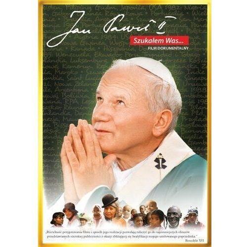Filmy religijne i teologiczne, JAN PAWEŁ II. SZUKAŁEM WAS (DIGIPACK) GALAPAGOS Films 7321997500049