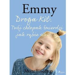 Emmy 8 - Droga Kit. Twój chłopak śmierdzi jak rybie siki - Mette Finderup - ebook