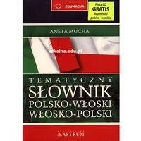 Słowniki, encyklopedie, Słownik tematyczny polsko-włoski, włosko-polski. Oprawa miękka z płytą CD (opr. miękka)