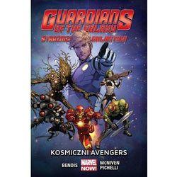 Guardians of the Galaxy. Strażnicy Galaktyki #01: Kosmiczni Avengers (opr. miękka)
