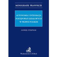 Biblioteka biznesu, Autonomia i integracja postępowań działowych w prawie polskim (opr. miękka)