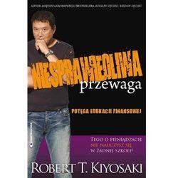 Niesprawiedliwa przewaga - Robert Kiyosaki