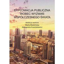 Dyplomacja publiczna wobec wyzwań współczesnego świata - Marta Miedzińska - ebook