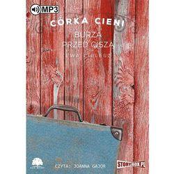 Córka Cieni Burza przed ciszą (Audiobook na CD) - Wyprzedaż do 90%