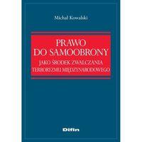 E-booki, Prawo do samoobrony jako środek zwalczania terroryzmu międzynarodowego - Michał Kowalski