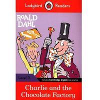 Książki do nauki języka, Ladybird Readers Level 3 Charlie and the Chocolate Factory - Dahl Roald - książka