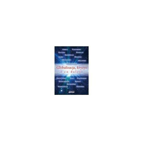 Biblioteka biznesu, Globalizacja kryzys i co dalej (opr. miękka)