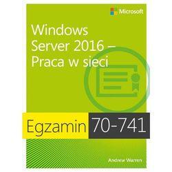 Egzamin 70-741 Windows Server 2016 Praca w sieci - Andrew James Warren - ebook
