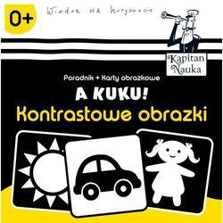 Kontrastowe obrazki, A kuku. Kapitan Nauka - Anna Zych (opr. skórzana)