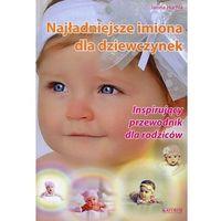 Hobby i poradniki, Najładniejsze imiona dla dziewczynek + zakładka do książki GRATIS (opr. miękka)