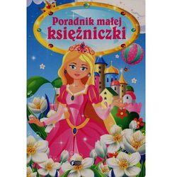 Poradnik Małej Księżniczki + zakładka do książki GRATIS (opr. kartonowa)