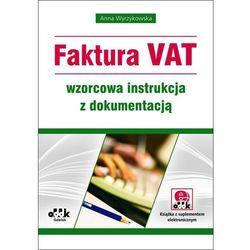 Faktura VAT wzorcowa instrukcja z dokumentacją (z suplementem elektronicznym) (opr. miękka)