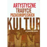 E-booki, Artystyczne tradycje pozaeuropejskich kultur - Bogna Łakomska, Bogna Łakomska (PDF)