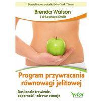 Hobby i poradniki, Program przywracania równowagi jelitowej - Watson Brenda, Smith Leonard (opr. miękka)