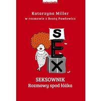 Hobby i poradniki, Seksownik, Rozmowy spod łóżka - Katarzyna Miller (opr. miękka)