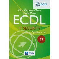 Informatyka, Ecdl. IT Security. Moduł S3. Syllabus v. 1.0 - Dawid Mazur (opr. miękka)
