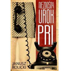 Nieznośny urok PRL - Janusz Rolicki DARMOWA DOSTAWA KIOSK RUCHU (opr. miękka)