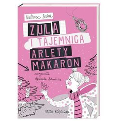 Zula i tajemnica Arlety Makaron [Socha Natasza] (opr. broszurowa)