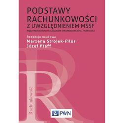 Podstawy rachunkowości z uwzględnieniem MSSF Międz- bezpłatny odbiór zamówień w Krakowie (płatność gotówką lub kartą). (opr. miękka)