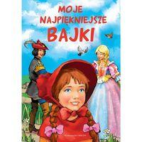 Książki dla dzieci, Moje najpiękniejsze bajki (opr. twarda)