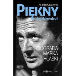 Piękny dwudziestoletni. Biografia Marka Hłaski (opr. twarda)