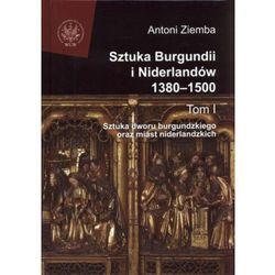 Sztuka Burgundii i Niderlandów 1380-1500 tom 1 (opr. twarda)