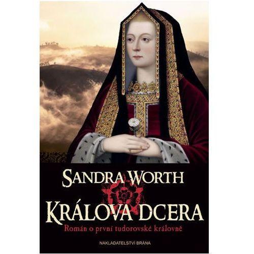 Pozostałe książki, Králova dcera - Historický román z období války růží Worth Sandra