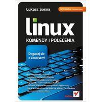 Informatyka, Linux. Komendy i polecenia. Wydanie IV rozszerzone (opr. miękka)