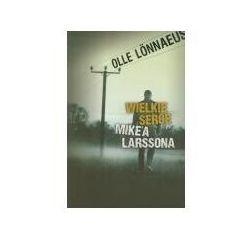 Wielkie serce Mike'a Larssona - Olle Lonnaeus (opr. miękka)