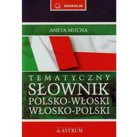 Słowniki, encyklopedie, SŁOWNIK TEMATYCZNY POLSKO-WŁOSKI I WŁOSKO-POLSKI + CD (opr. miękka)