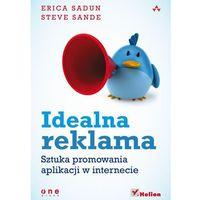 Biblioteka biznesu, Idealna reklama. Sztuka promowania aplikacji w internecie (opr. miękka)