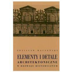 Elementy i detale architektoniczne w rozwoju historycznym (opr. twarda)