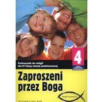 Książki religijne, ZAPROSZENI PRZEZ BOGA RELIGIA 4 SP PODRĘCZNIK 2012 (opr. miękka)