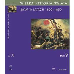 WIELKA HISTORIA ŚWIATA Tom IX Świat w latach 1800-1850 - Andzrej Chwalba - ebook