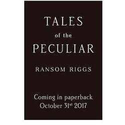 Tales of the Peculiar - Ransom Riggs DARMOWA DOSTAWA KIOSK RUCHU (opr. miękka)