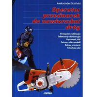 Biblioteka motoryzacji, Operator przecinarek do nawierzchni dróg (opr. miękka)