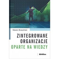 Zintegrowane organizacje oparte na wiedzy - Marek Brzeziński (opr. broszurowa)