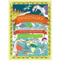 Kolorowanki, Dinozaury do kolorowania - z kredkami dookoła świata Praca zbiorowa